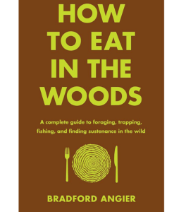 How to Eat in the Woods Guidebook