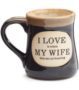 Love it When my Wife Lets Me go Hunting' Coffee Tea Mug